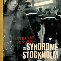 "Attentat Sonore ""Syndrome de Stockholm"" LP / CD - 2009"