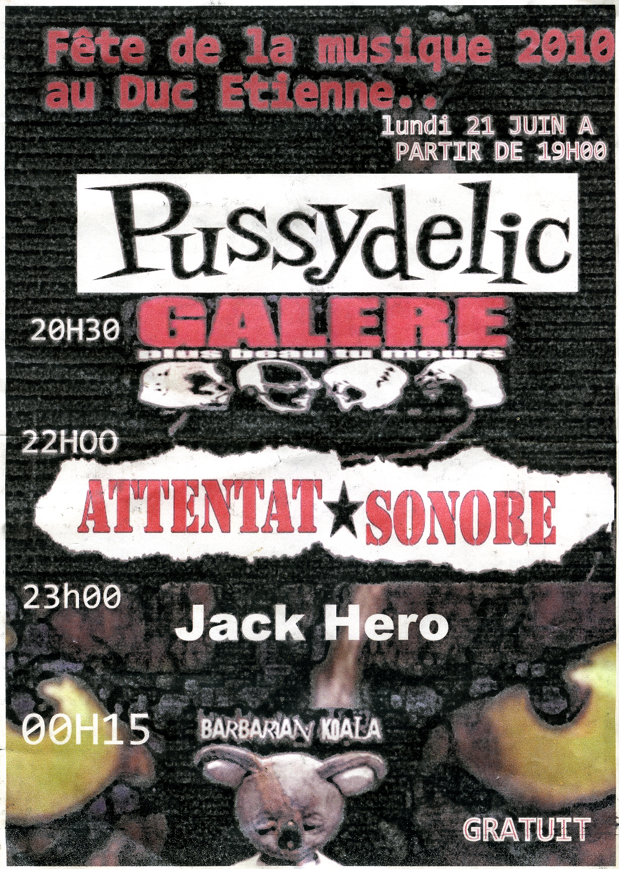 Attentat Sonore + Pussydelic + Galere + Barbarian Koalas 21.06.10, Limoges