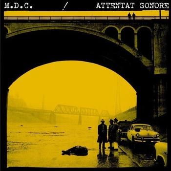 """Split 7"""" M.D.C. / Attentat Sonore"""