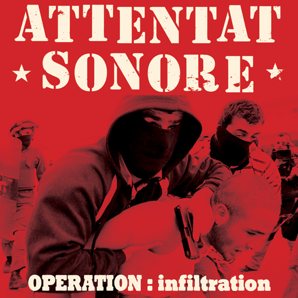 "Attentat Sonore ""Operation : Infiltration"" LP / CD - 2011"