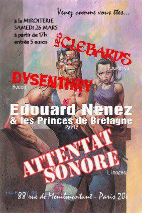 Paris, Miroiterie, 26/03/11, Attentat Sonore, Dysenthry, les Clébards, Edouard Nenez et les Princes de Bretagne
